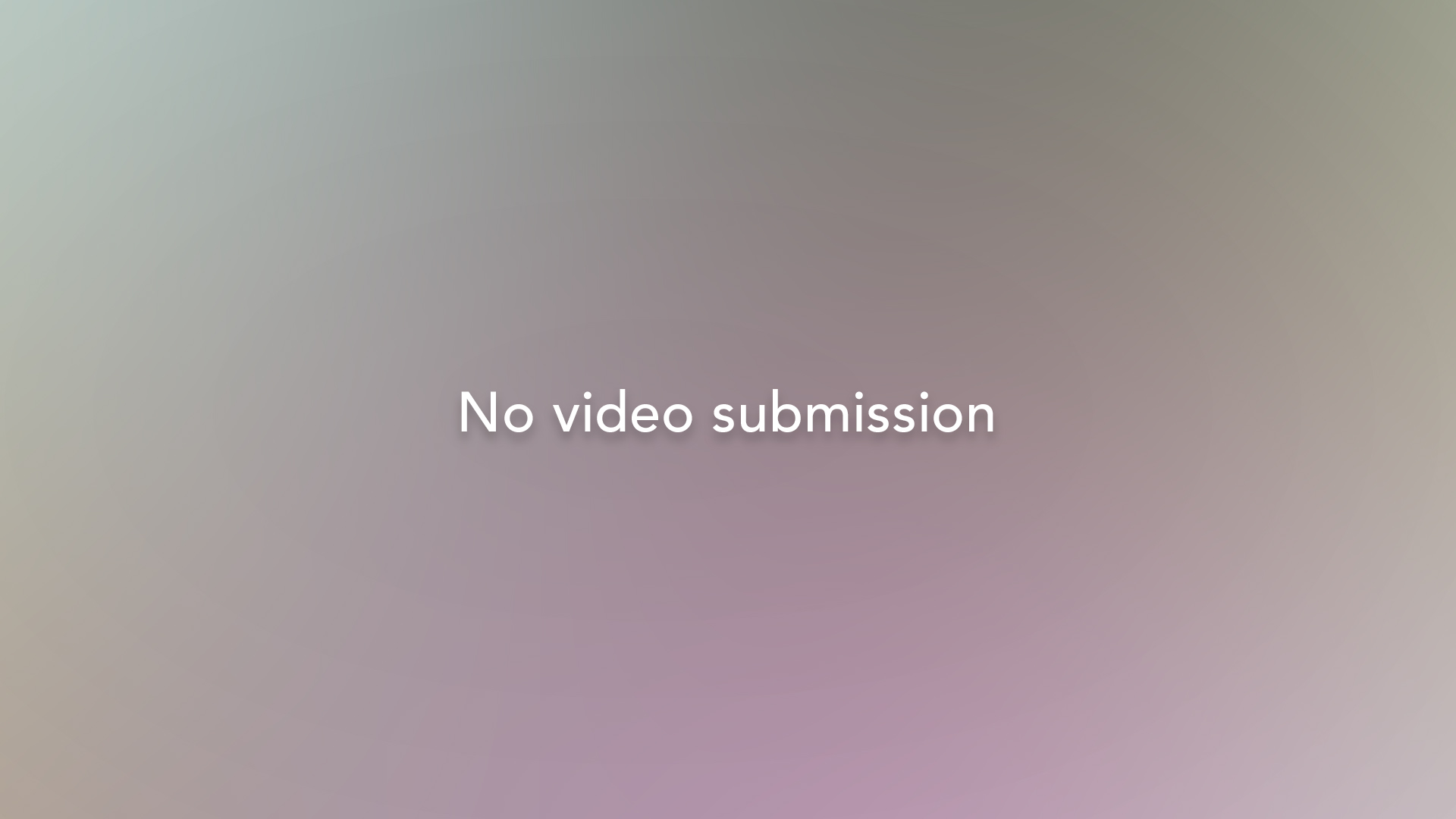 No video submission